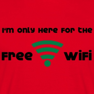 I'm only hear for the free Wifi Hoodies & Sweatshirts - Men's T-Shirt