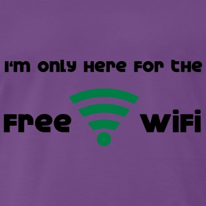 I'm only hear for the free Wifi Hoodies & Sweatshirts - Men's Premium T-Shirt