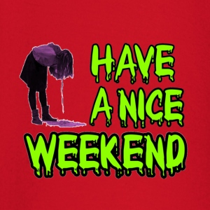 Have a nice weekend! T-shirts - T-shirt