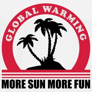 Global Warming More Sun More Fun Pullover - Männer Premium T-Shirt