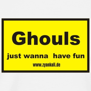 Ghouls just wanna have fun - Männer Premium T-Shirt