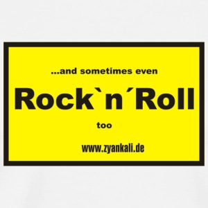 ...and sometimes even Rock`n´Roll too - Männer Premium T-Shirt