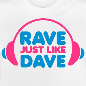 Rave Just Like Dave Børne T-shirts - Baby T-shirt