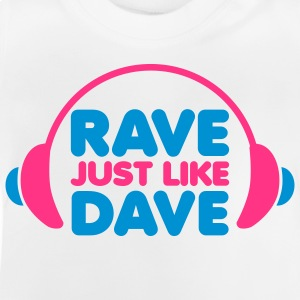 Rave Just Like Dave Barneskjorter - Baby-T-skjorte