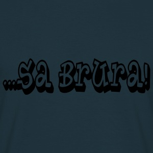 ...Sa brura! - T-skjorte for menn