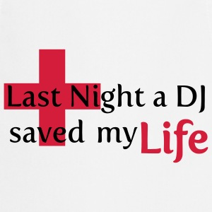 Last Night a DJ Saved My Life Koszulki - Fartuch kuchenny
