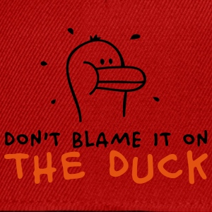 Don't blame it on the Duck T-shirts - Casquette snapback