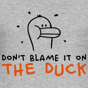 Don't blame it on the Duck Sweatshirts - Tee shirt près du corps Homme