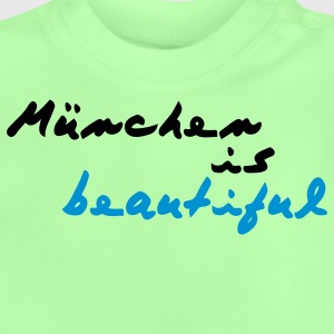 München is beautiful Kinder Pullover - Baby T-Shirt