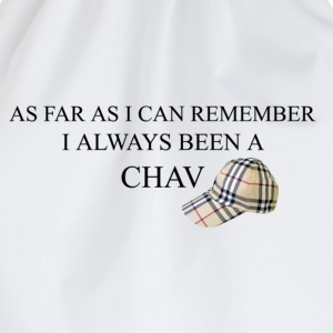 As far as i can remember i always been a chav T-Shirts - Drawstring Bag