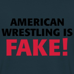 American Wrestling is fake ! Pullover - Männer T-Shirt