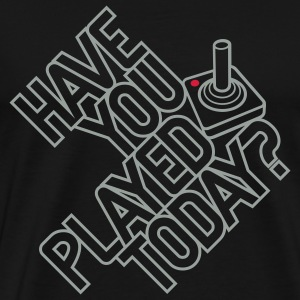 Have you played today? Pullover - Männer Premium T-Shirt
