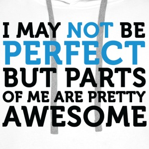 Not Perfect Parts Awesome (dd)++ T-shirts - Sweat-shirt à capuche Premium pour hommes