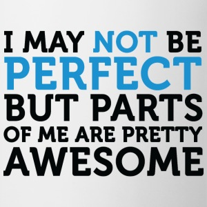 Not Perfect Parts Awesome (dd)++ T-shirts - Tasse