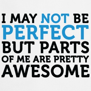 Not Perfect Parts Awesome (dd)++ T-shirts - Tablier de cuisine
