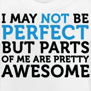 Not Perfect Parts Awesome (dd)++ Kinder shirts - Baby T-shirt