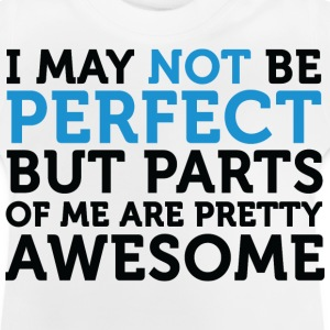 Not Perfect Parts Awesome (dd)++ Barneskjorter - Baby-T-skjorte