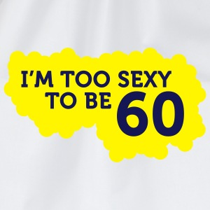 Im Too Sexy To Be 60 (2c)++ T-shirts - Gymtas