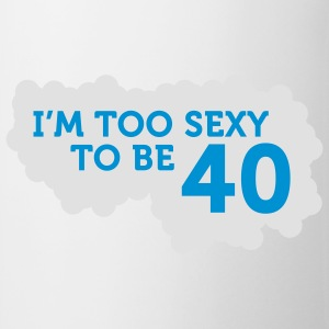 Im Too Sexy To Be 40 (2c)++ Delantales - Taza