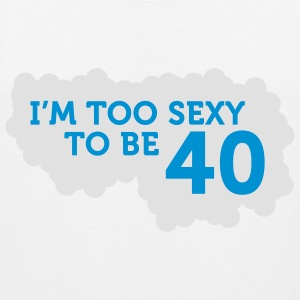 Im Too Sexy To Be 40 (2c)++ Delantales - Tank top premium hombre
