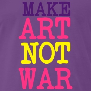 Make Love Not War / Make Art Not war. For the arts of peace artists or patron Hoodies & Sweatshirts - Men's Premium T-Shirt