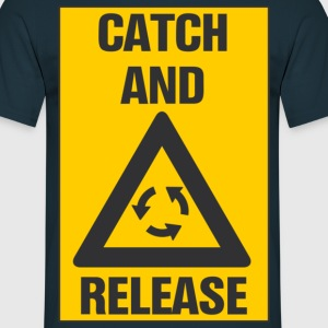 catch and release - Männer T-Shirt