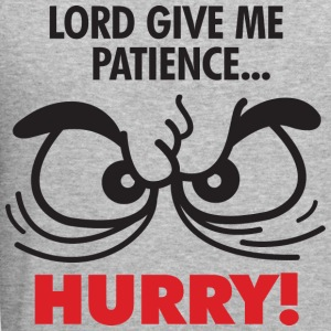 Lord Give Patience 2 (dd)++ Pullover - Männer Slim Fit T-Shirt