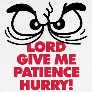 Lord Give Patience 1 (2c)++ Tassen - Baseballcap