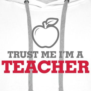Trust Me Teacher 2 (2c)++ T-shirts - Sweat-shirt à capuche Premium pour hommes
