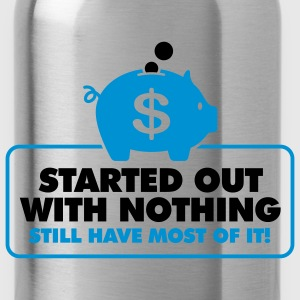 Started With Nothing 2 (2c)++ Hoodies & Sweatshirts - Water Bottle