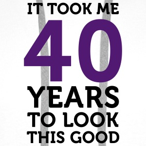 40 Years To Look Good 1 (2c)++ T-Shirts - Men's Premium Hoodie