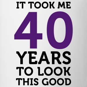 40 Years To Look Good 1 (2c)++ T-shirt - Tazza