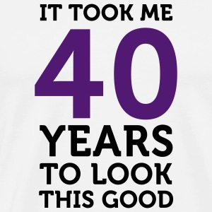 40 Years To Look Good 1 (2c)++  Aprons - Men's Premium T-Shirt