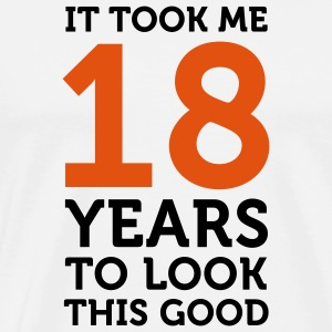 18 Years To Look Good 1 (2c)++  Aprons - Men's Premium T-Shirt