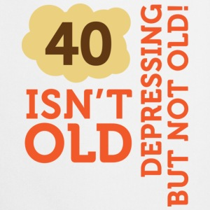 40 Is Depressing Not Old 2 (dd)++ T-shirt - Grembiule da cucina