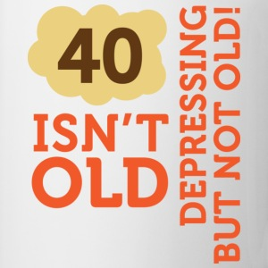 40 Is Depressing Not Old 2 (dd)++ T-shirt - Tazza