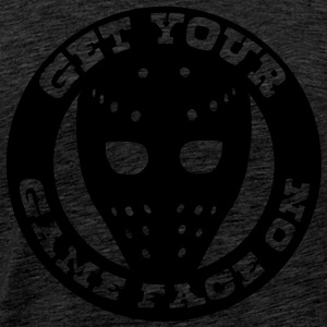 Get Your Game Face On Hoodies & Sweatshirts - Men's Premium T-Shirt