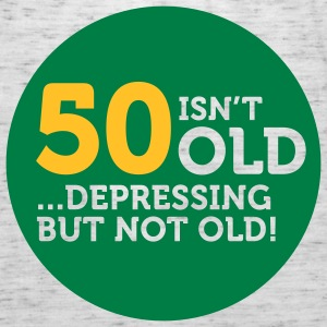 50 Is Depressing Not Old 1 (2c)++ Gensere - Singlet for kvinner fra Bella