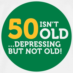 50 Is Depressing Not Old 1 (2c)++ Bags  - Men's Premium T-Shirt