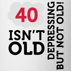 40 Is Depressing Not Old 2 (3c)++ T-shirt - Tazza