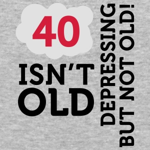 40 Is Depressing Not Old 2 (3c)++ Sudadera - Camiseta ajustada hombre