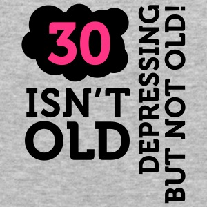 30 Is Depressing Not Old 2 (2c)++ Sweatshirts - Tee shirt près du corps Homme