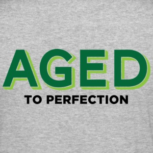 Aged To Perfection 2 (dd)++ Hoodies & Sweatshirts - Men's Slim Fit T-Shirt