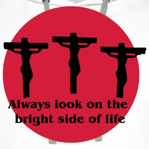 Always Look On The Bright Side of Life T-Shirts - Men's Premium Hoodie