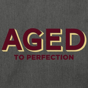 Aged To Perfection 2 (2c)++ Sudadera - Bandolera de material reciclado