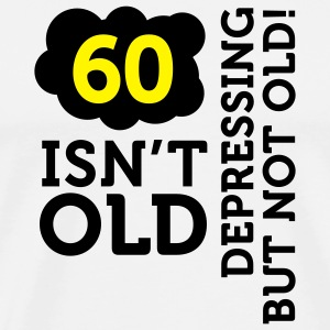 60 Is Depressing Not Old 2 (2c)++  Aprons - Men's Premium T-Shirt