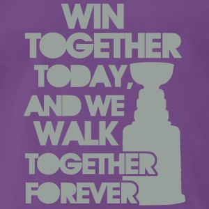 Win Together Today (ice hockey) Hoodies & Sweatshirts - Men's Premium T-Shirt