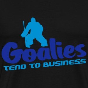 Goalies Tend To Business Hoodies & Sweatshirts - Men's Premium T-Shirt