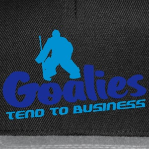 Goalies Tend To Business Hoodies & Sweatshirts - Snapback Cap