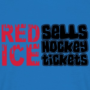 'Red Ice Sells Hockey Tickets' Sac en tissu - T-shirt Homme